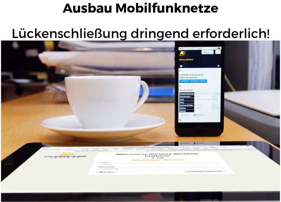 Ausbau Mobilfunknetze – Lückenschluss dringend erforderlich!